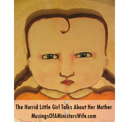 the horrid little girl talks about her mother